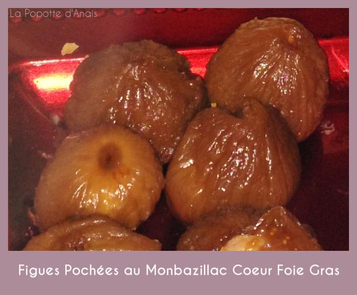 Figues Pochées au Monbazillac Coeur Foie Gras
